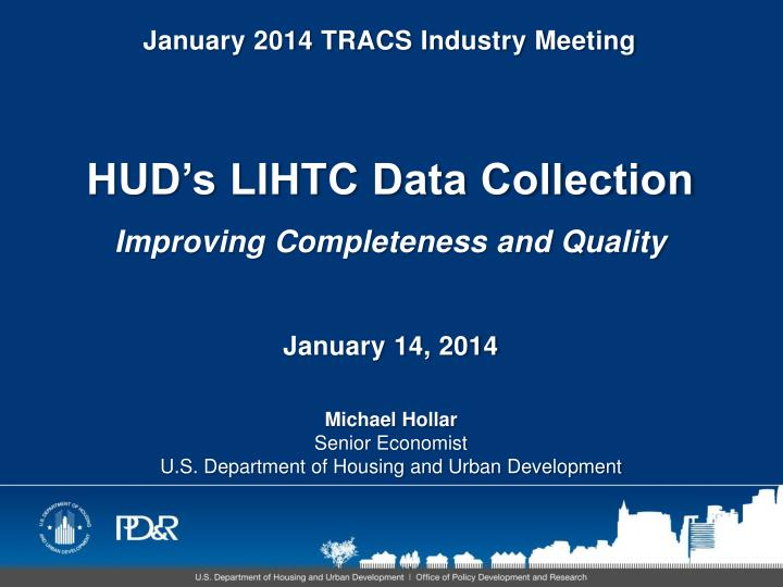 Hud s lihtc data collection improving completeness and quality january 14 2014