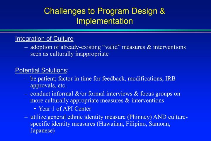 Challenges to Program Design & Implementation