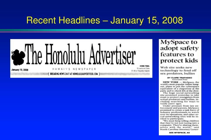 Recent Headlines – January 15, 2008