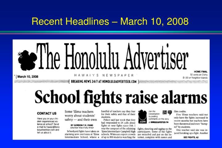 Recent Headlines – March 10, 2008