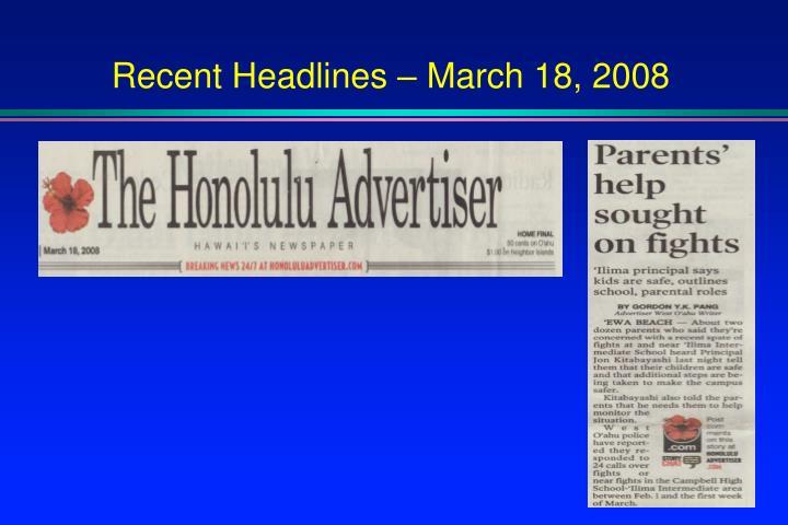 Recent Headlines – March 18, 2008