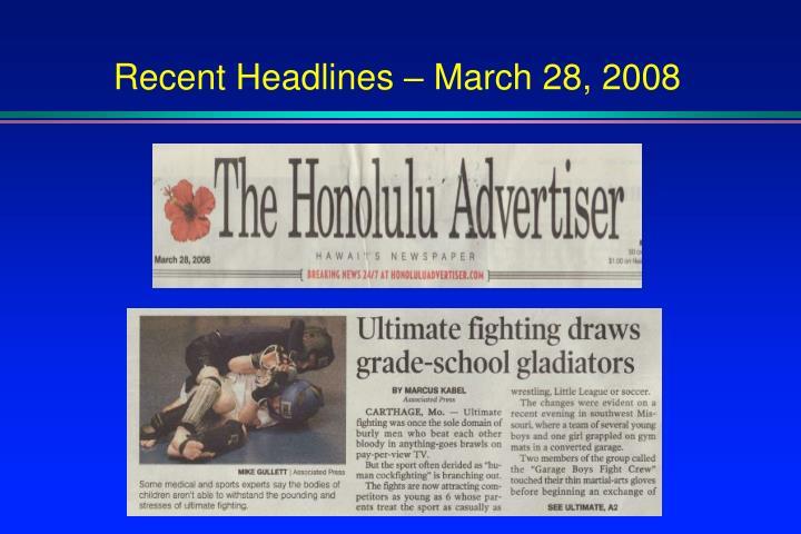 Recent Headlines – March 28, 2008