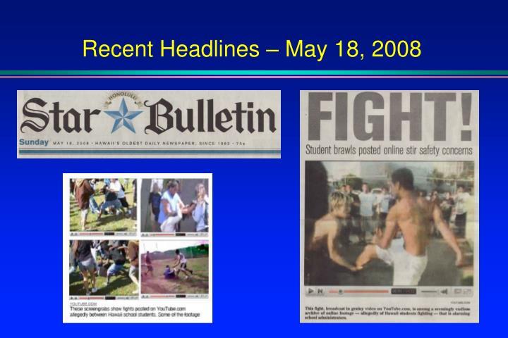 Recent headlines may 18 2008