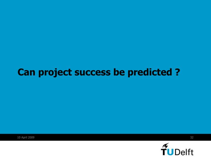 Can project success be predicted ?