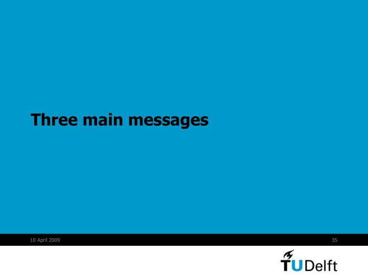 Three main messages
