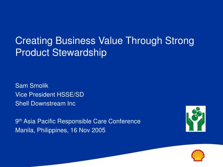 creating b usiness v alue t hrough s trong product stewardship n.