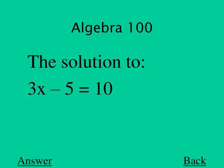 Algebra 100