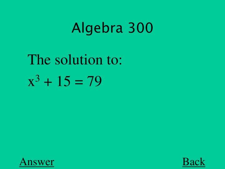 Algebra 300