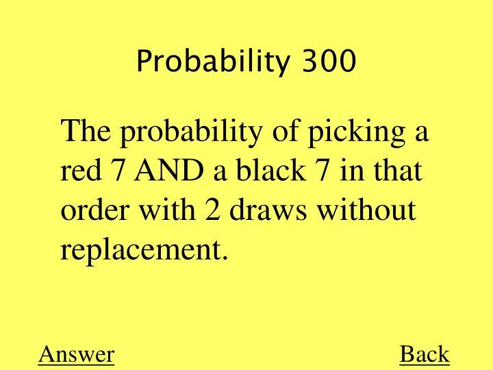 Probability 300
