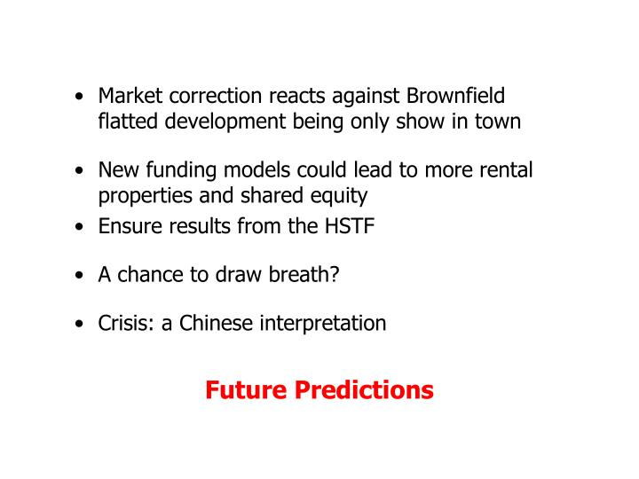 Market correction reacts against Brownfield flatted development being only show in town