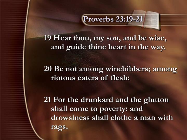 Proverbs 23:19-21