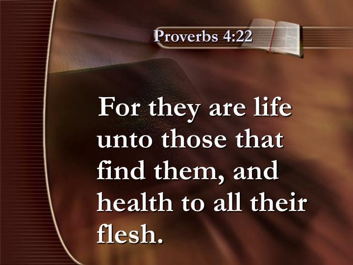 Proverbs 4:22