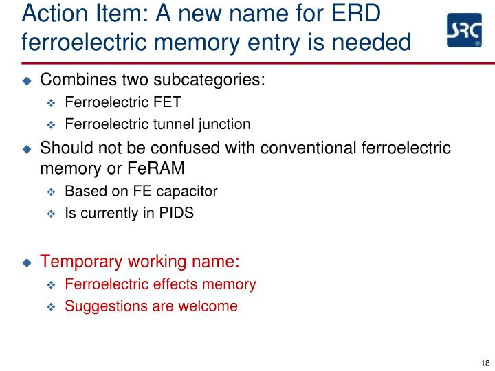 Action Item: A new name for ERD ferroelectric memory entry is needed