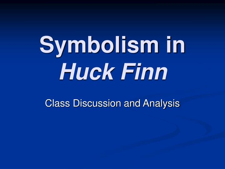 huck finn thesis statementr This essay analyses the moral development of huckleberry finn in the classic book the adventures of huckleberry finn by mark twain although this statement mirrors his earlier sentiments regarding going to hell, this time.