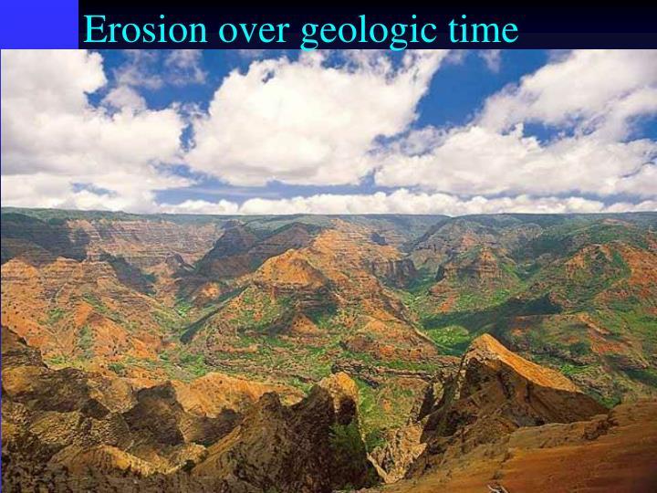 Erosion over geologic time