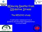 re ducing d eaths from ox idative s tress the redoxs study