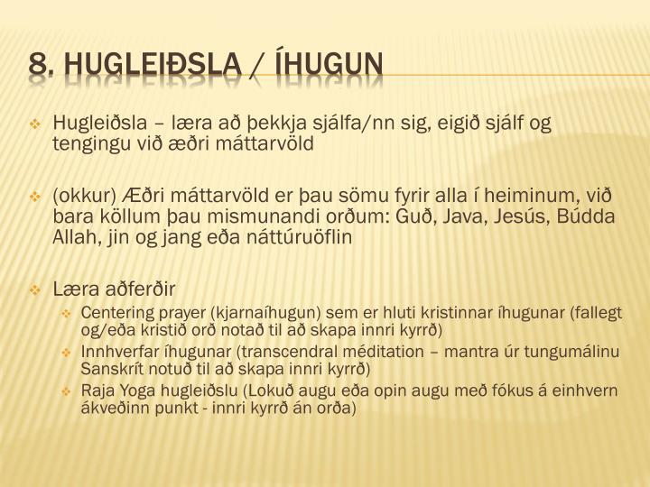 Hugleiðsla – læra að þekkja sjálfa/nn sig, eigið sjálf og tengingu við æðri máttarvöld