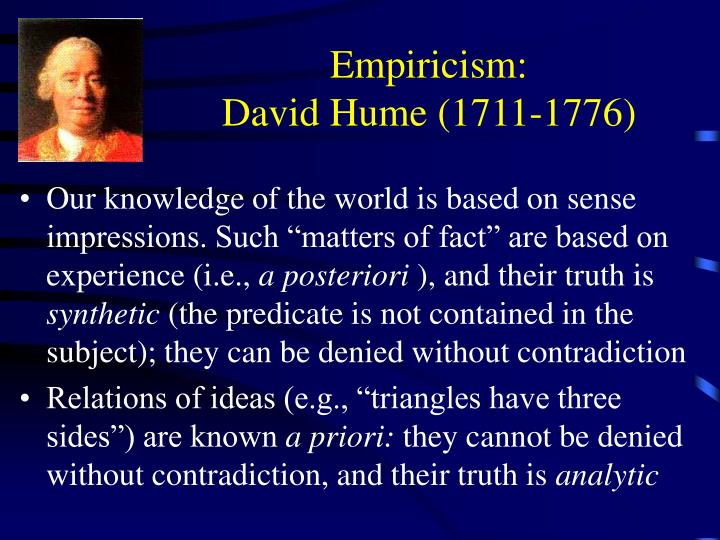 an analysis of david humes two categories of distinct truths David hume was the second of two sons born to joseph home of ninewells, an advocate, and his wife the hon katherine (née falconer), daughter of sir david falconer [14] he was born on 26 april 1711 in a tenement on the north side of the lawnmarket in edinburghhume's father died when hume was a child, just after his second birthday, and he was raised by his mother, who never remarried [15.