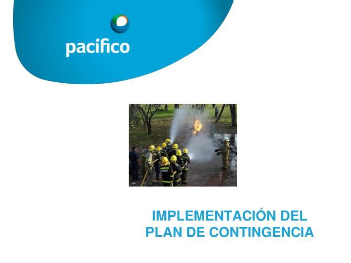 IMPLEMENTACIÓN DEL PLAN DE CONTINGENCIA