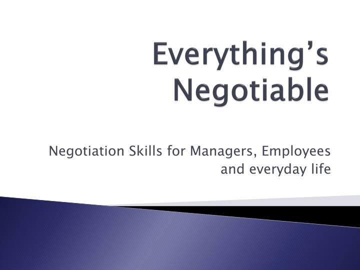 everything s negotiable n.