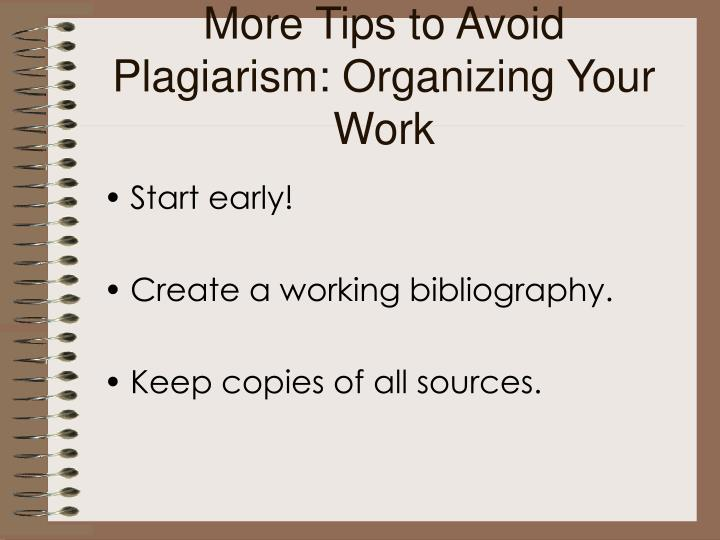More Tips to Avoid Plagiarism: Organizing Your Work