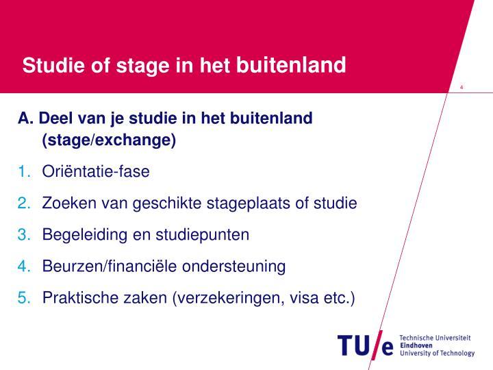 Studie of stage