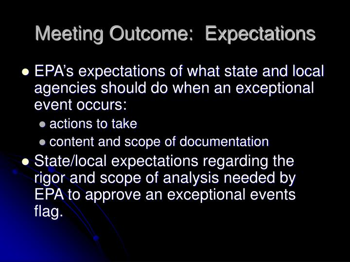 Meeting Outcome:  Expectations