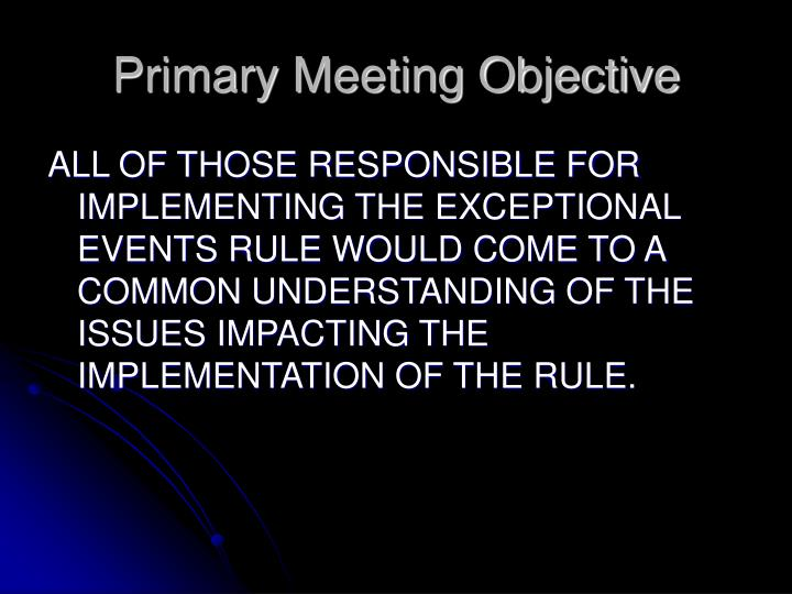 Primary meeting objective