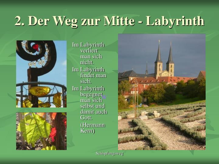 2. Der Weg zur Mitte - Labyrinth