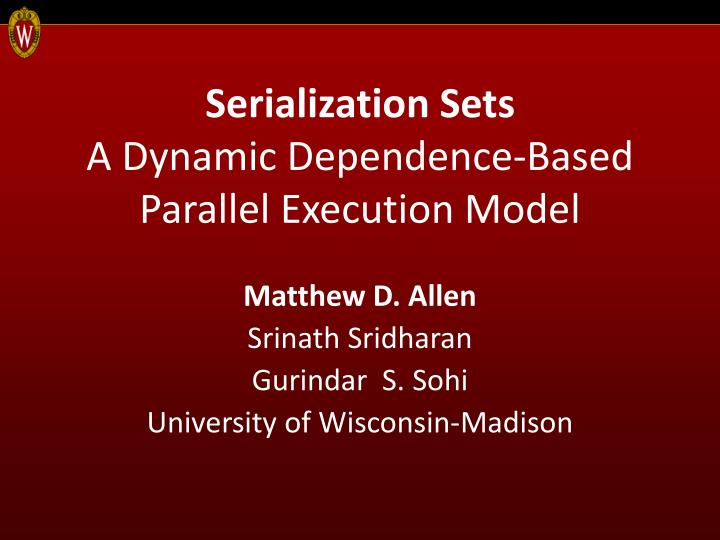 serialization sets a dynamic dependence based parallel execution model n.