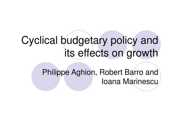 Cyclical budgetary policy and its effects on growth
