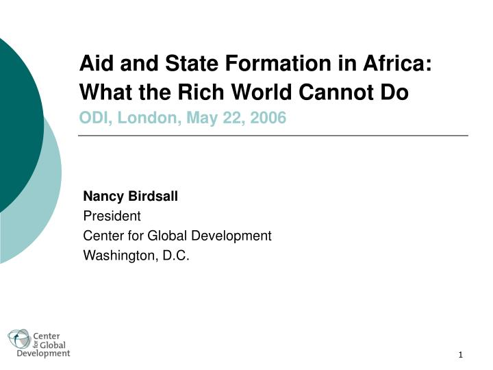 aid and state formation in africa what the rich world cannot do odi london may 22 2006 n.