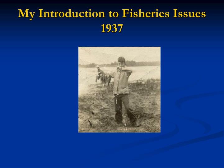 my introduction to fisheries issues 1937 n.