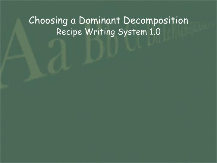 Choosing a Dominant Decomposition