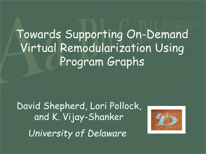 Towards supporting on demand virtual remodularization using program graphs