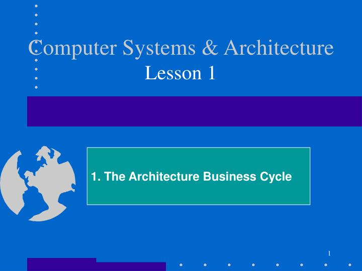computer systems architecture lesson 1 n.