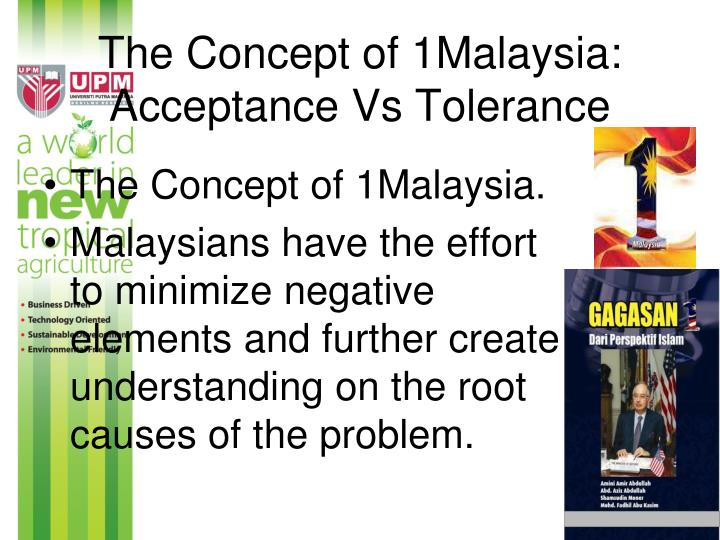 The Concept of 1Malaysia: Acceptance Vs Tolerance