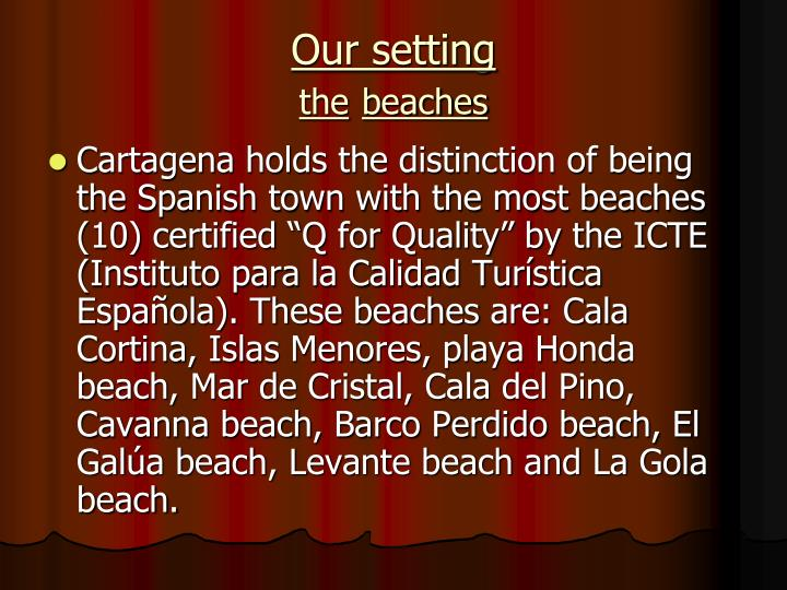 Our setting the beaches