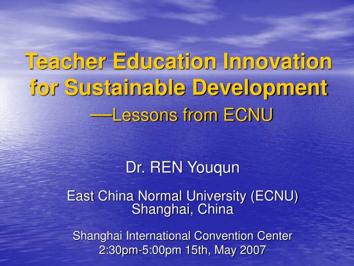 Teacher education innovation for sustainable development lessons from ecnu