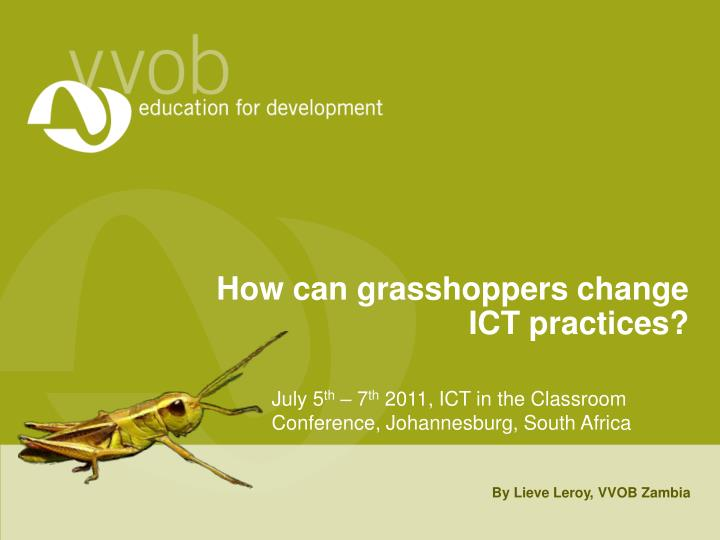 how can grasshoppers change ict practices n.