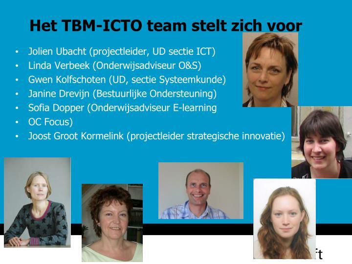 Het tbm icto team stelt zich voor