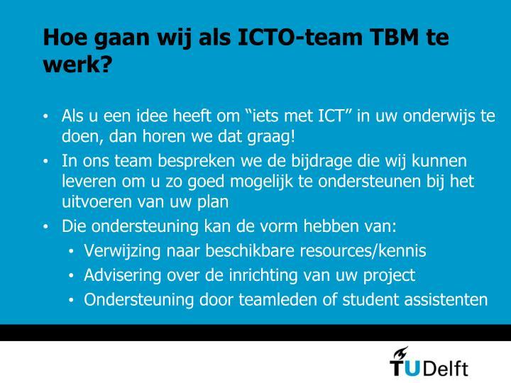 Hoe gaan wij als ICTO-team TBM te werk?