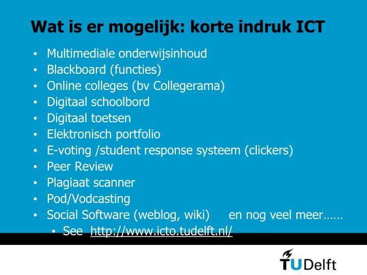 Wat is er mogelijk: korte indruk ICT