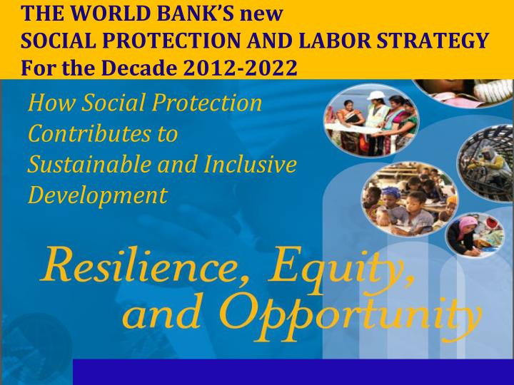 THE WORLD BANK'S new