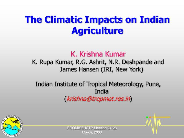 The climatic impacts on indian agriculture