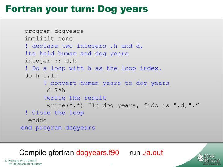 Fortran your turn: Dog years