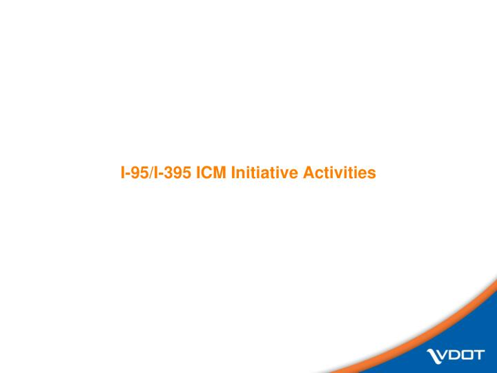 I-95/I-395 ICM Initiative Activities