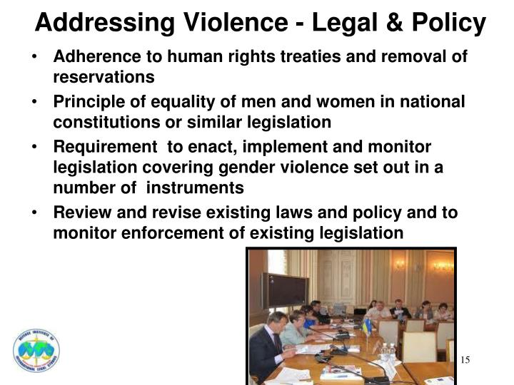 Addressing Violence - Legal & Policy