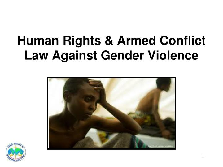 Human rights armed conflict law against gender violence