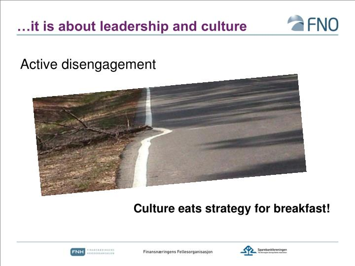 …it is about leadership and culture